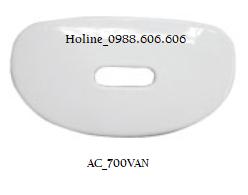 Nắp sứ bồn cầu AC700VAN
